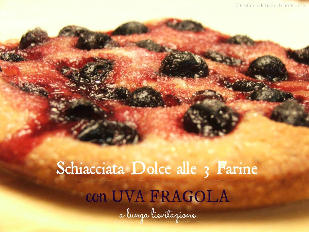 schiacciata dolce con uva fragola alle 3 farine