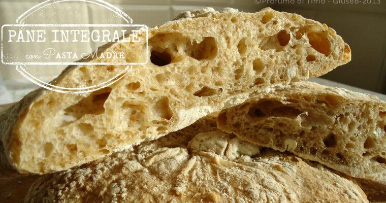 PANE INTEGRALE con Pasta Madre. Alveolatissimo !!!