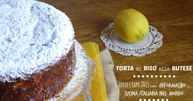La TORTA di RISO alla BUTESE per INformaCIBO e Cucina Italiana nel Mondo. Verso l'Expo 2015