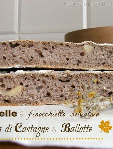 Pagnottelle al Finocchietto selvatico con Farina di Castagne e Ballotte