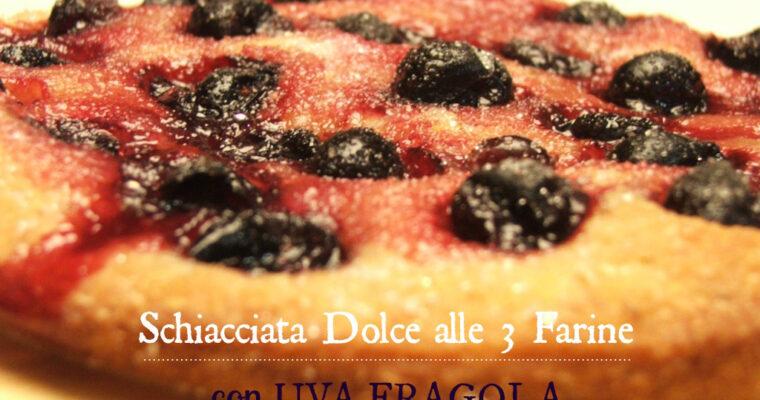 Schiacciata dolce alle tre farine con Uva Fragola